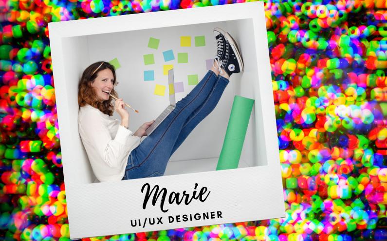 La parole est à Marie, notre joyeuse UI / UX designer
